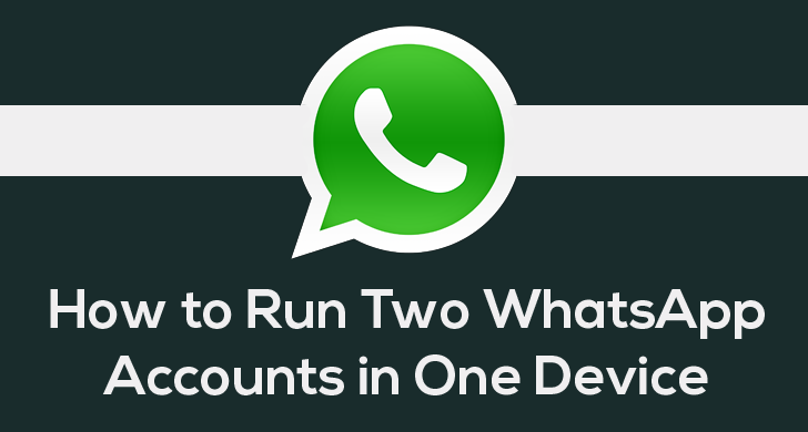 Latest Trick on how to Run Dual WhatsApp Account with out rooting your phone
